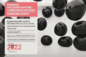 """""""Europos kultūros sostinė 2022"""" konkurso finalas kauniečius pasitiks su trenksmu"""