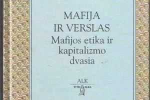 Mafija kaip privačių ir viešųjų interesų derinimo įrankis