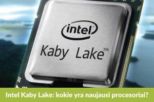 """Naujieji """"Intel"""" procesoriai: ką svarbu žinoti?"""