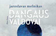 Naujame J. Melniko romane – aukščiausių jausmų paieškos